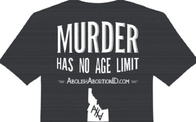 Why is Murder by Abortion Legal in Idaho?